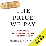 The Price We Pay: What Broke American Health Care