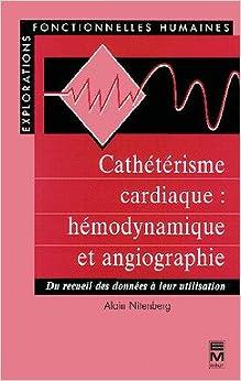 Book Catheterisme cardiaque hemodynamique et angiographie collection explorationsfonctionnelles humaines (French Edition)