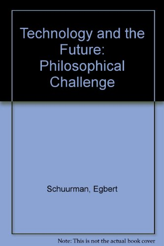 Technology and the Future: Philosophical Challenge