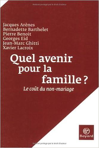 Téléchargement Quel avenir pour la famille ? : Le coût du non-mariage pdf, epub ebook