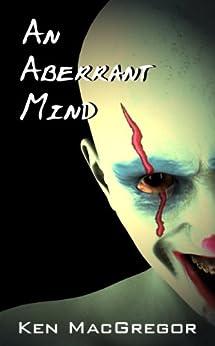 An Aberrant Mind (English Edition) de [MacGregor, Ken]