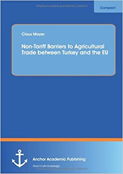 Book Non-Tariff Barriers to Agricultural Trade between Turkey and the Eu