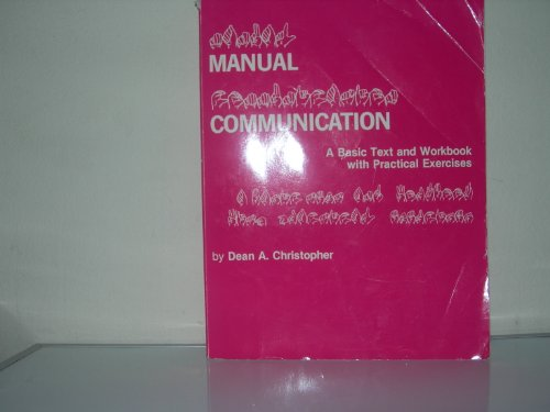 Manual Communication: A Basic Text and Workbook With Practical Exercises