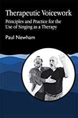 Therapeutic Voicework: Principles and Practice for the Use of Singing as a Therapy (Art Therapies Series) Paperback