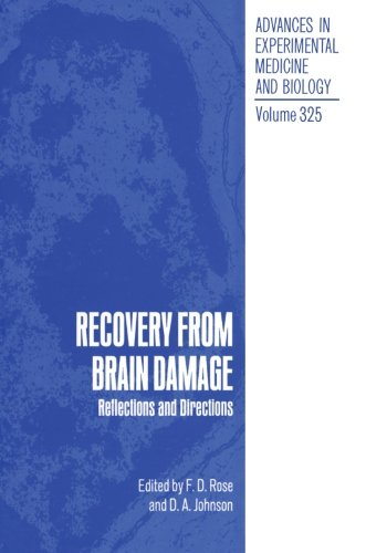 Recovery from Brain Damage: Reflections and Directions (Advances in Experimental Medicine and Biology) (Volume 325)