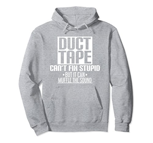 Unisex Funny Stupid Hoodie - Duct Tape Can't Fix Stupid Hoodie Medium Heather Grey