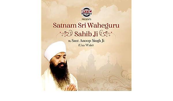 Satnam Sri Waheguru Sahib Ji by Sant Anoop Singh Ji on