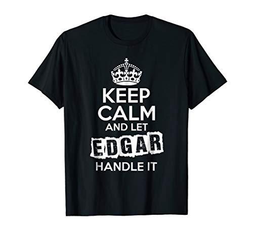 Edgar T-Shirt Keep Calm and Let Edgar Handle It