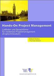 Hands-On Project Management: Leitfaden und Sprachführer für modernes Projektmanagement (Englisch/Deutsch)