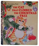 The Cat That Climbed the Christmas Tree, Little Golden Books Staff, 0307001504