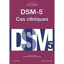 Dsm-5: Cas Cliniques 2e Éd.