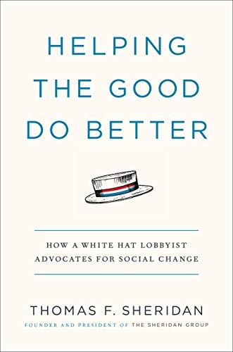 Helping the Good Do Better: How a White Hat Lobbyist Advocates for Social Change (Thomas Hat)