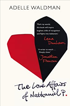 The Love Affairs of Nathaniel P. by [Waldman, Adelle]