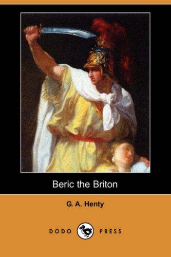 Read Online Beric the Briton (Dodo Press) pdf
