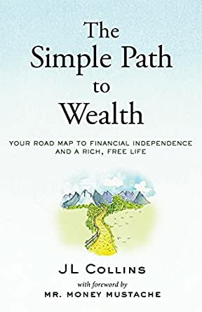 The Simple Path To Wealth Your Road Map To Financial