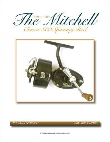 The Mitchell Classic 300 Spinning Reel: 1939-1989