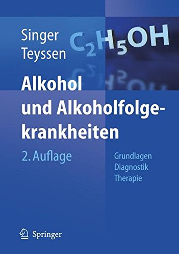 Alkohol und Alkoholfolgekrankheiten: Grundlagen - Diagnostik - Therapie