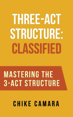 THREE-ACT STRUCTURE: CLASSIFIED (Mastering the 3-Act Structure in SCREENWRITING)