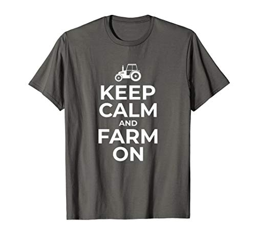 Keep Calm And Farm On Farmer Gift T-Shirt Outfit Women Men