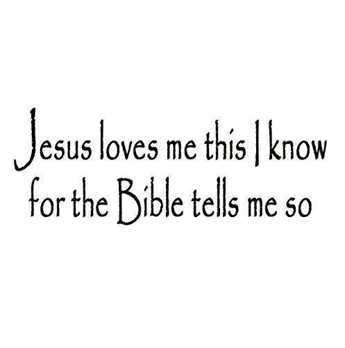 Jesus Loves Me This I Know For The Bible Tells Me So Christian Vinyl Wall Art Quote Decal Sticker