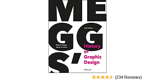 Meggs history of graphic design kindle edition by philip b meggs meggs history of graphic design kindle edition by philip b meggs alston w purvis arts photography kindle ebooks amazon fandeluxe Image collections