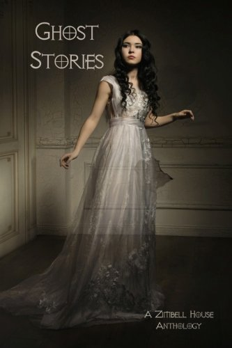 Ghost Stories: A Zimbell House Anthology