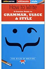 How to Write: Grammar, Usage & Style (SparkNotes Ultimate Style) Paperback