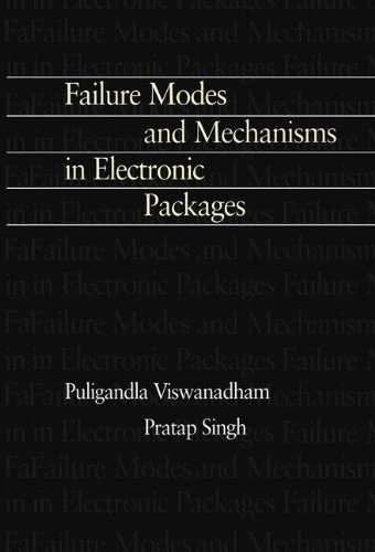 - Failure Modes and Mechanisms in Electronic Packages