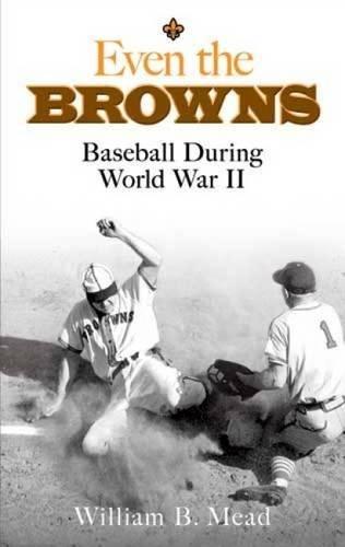 Even the Browns: Baseball During World War II (Dover Baseball)