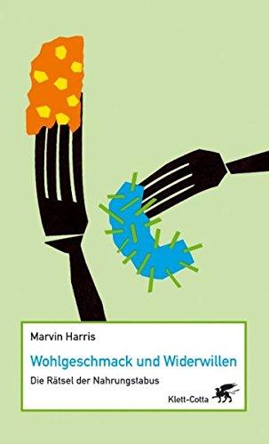 Wohlgeschmack und Widerwillen: Die Rätsel der Nahrungstabus