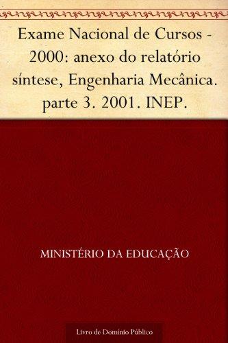 Exame Nacional de Cursos - 2000: anexo do relatório síntese Engenharia Mecânica. parte 3. 2001. INEP.