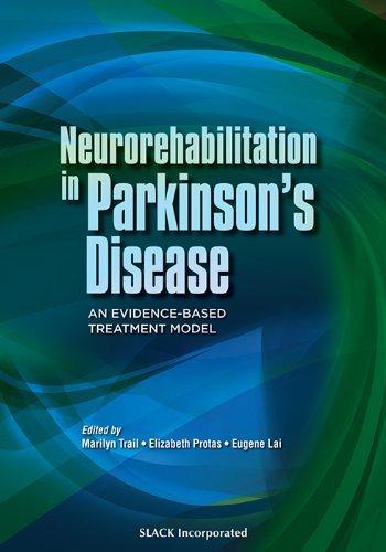 Read Online Neurorehabilitation in Parkinson's Disease: An Evidence-Based Treatment Model [Hardcover] [2008] (Author) Marilyn Trail MOT OTR BCN, Elizabeth Protas PT PhD FACSM, Eugene Lai MD PhD PDF