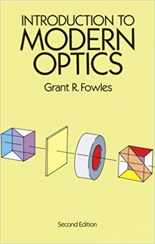 Introduction To Modern Optics Dover Books On Physics Grant R