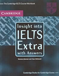 Insight into IELTS Extra, with Answers: The Cambridge IELTS Course Workbook