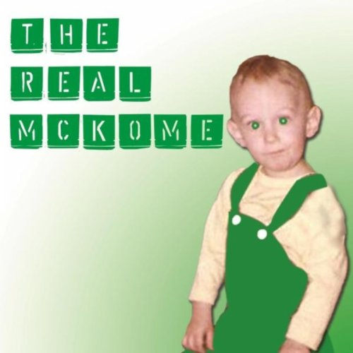 The Real McKome [Explicit]