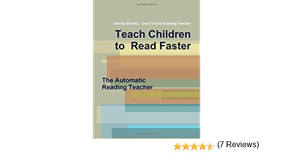 Teach Children to Read Faster: Dennis Brooks: 9781105152313 ...
