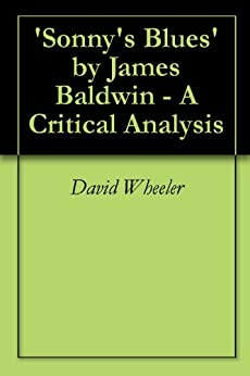 an analysis of sonnys blues by james baldwin James baldwin sonny's blues analysis is a complex research of each character  individually, taking into consideration various circumstances.