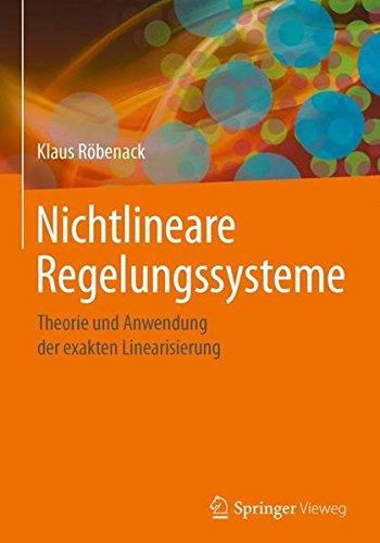 nichtlineare-regelungssysteme-theorie-und-anwendung-der-exakten-linearisierung