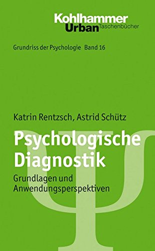 Grundriss der Psychologie: Psychologische Diagnostik: Grundlagen und Anwendungsperspektiven (Urban-Taschenbücher, Band 565)