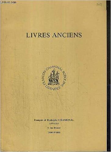 Livres Anciens Francois Et Rodolphe Chamonal Amazon Com Books