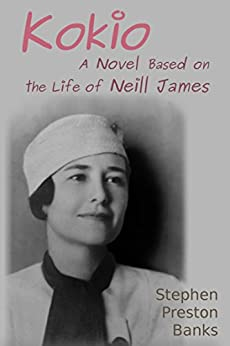 Kokio: A Novel Based on the Life of Neill James by [Banks, Stephen Preston]