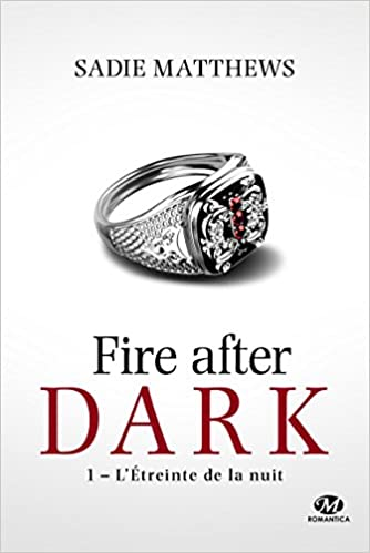 La Trilogie Fire After Dark (2017) - Sadie Matthews