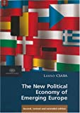 The New Political Economy of Emerging Europe, Csaba, László, 963058459X