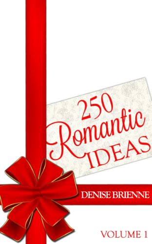 250 romantic ideas for couples volume 1 ideas for anniversary
