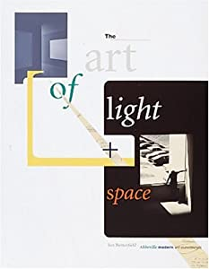 The Art of Light and Space Jan Butterfield and Jim McHugh