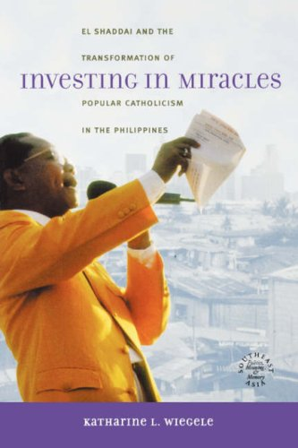 Investing in Miracles: El Shaddai and the Transformation of Popular Catholicism in the Philippines