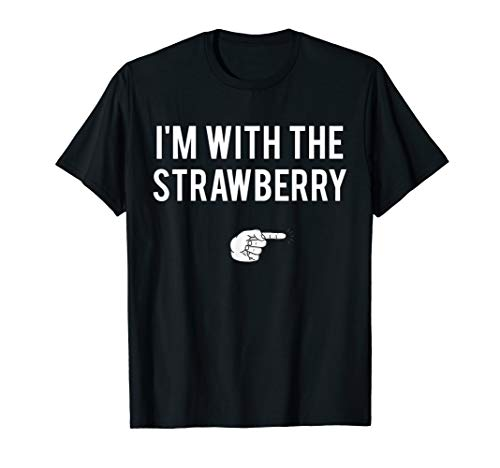 I'm With Strawberry Halloween Costume Party Matching T-Shirt]()