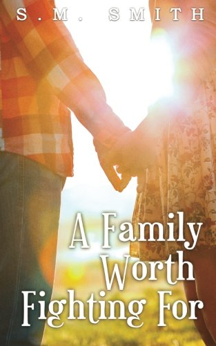 A Family Worth Fighting For (The Worthy Series) (Volume 3)