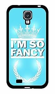 I'm So Fancy 2-Piece Dual Layer Phone Case Back Cover Samsung Galaxy S4 I9500 wangjiang maoyi by lolosakes