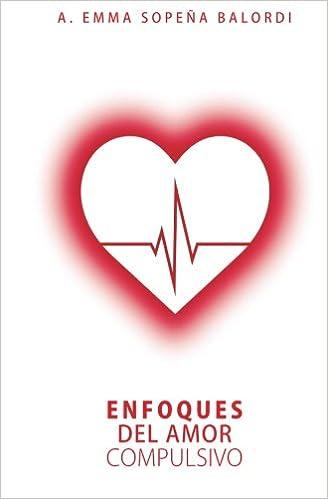 Amazon.com: Enfoques del amor compulsivo (Spanish Edition ...